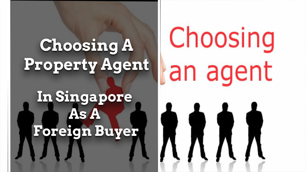 choosing a real estate agent in singapore as a foreign buyer Choosing a Real Estate Agent in Singapore as a Foreign Buyer Choosing A Property Agent in Singapore