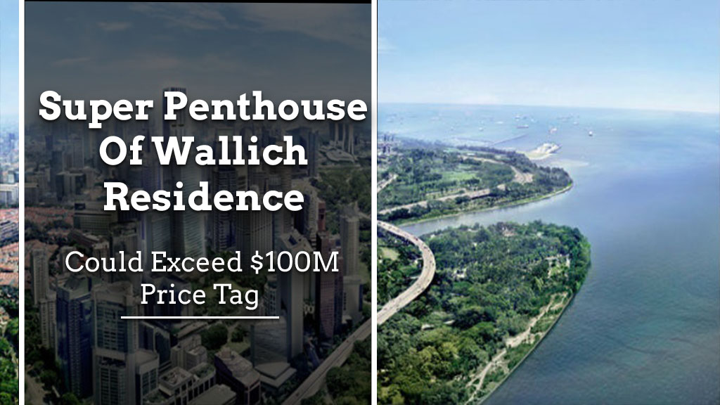 super penthouse of wallich residence could exceed $100m price tag Super Penthouse Of Wallich Residence Could Exceed $100M Price Tag Super Penthouse of Wallich Residence