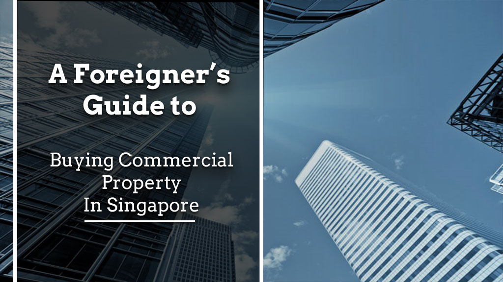 A Foreigner's Guide to Buying Commercial Property in Singapore A Foreigner Guide to buying Commercial property in Singapore