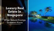 [object object] Luxury Real Estate in Singapore: What Should Foreign Investors Know Luxury Real Estate in Singapore 173x100