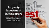 Property Investment in Singapore: What Foreigners Should Know Property Investment what foreigners should know 173x100