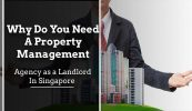 Why do You Need a Property Management Agency as a Landlord in Singapore? Property Management Singapore 173x100