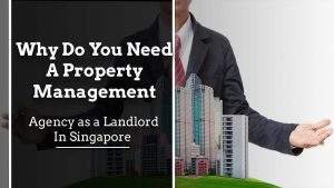 Why do You Need a Property Management Agency as a Landlord in Singapore? Property Management Singapore 300x169